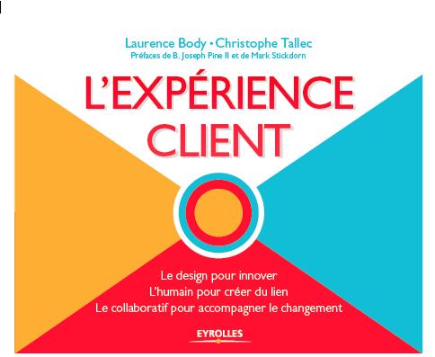 L'expérience client - Laurence Body et Christophe Tallec- Ed Eyrolles 2015