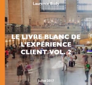 Le livre blanc de l'expérience client - vol 2 - Juillet 2017