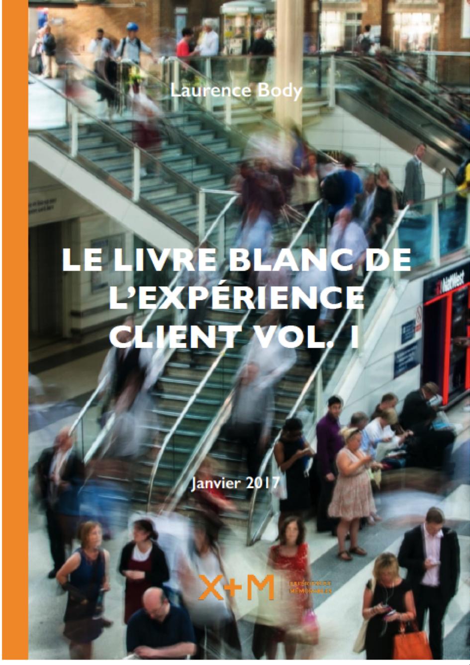 Le livre blanc de l'expérience client-Vol 1- janvier 2017