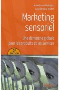 Marketing Sensoriel - Laurence Body et Agnès Giboreau, Directrice de la Recherche à l'Institut Paul Bocuse - 2ème edition Vuibert, 2012
